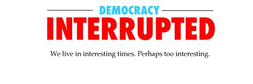 Democracy Interrupted